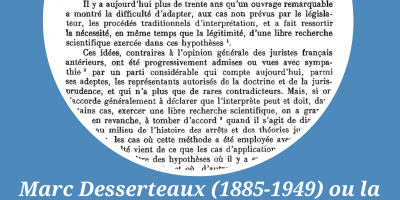 Marc Desserteaux ou la postérité de la rénovation de la science juridique