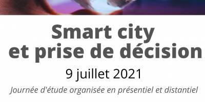 Journée d'étude «Smart City et prise de décision» – 9 juillet 2021, 9h15-17h30